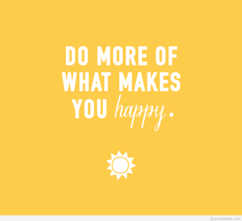 156057-do-more-what-makes-you-happy.png